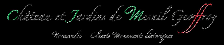 Chateau et Jardins de Mesnil Geoffroy - Normandie - Classés Monuments historiques